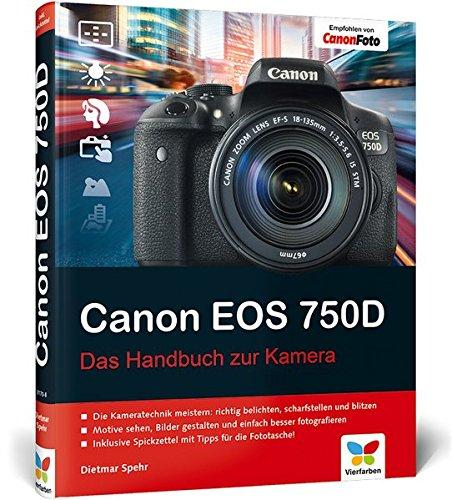 Canon EOS 750D: Das Handbuch zur Kamera: Amazon.es: Spehr, Dietmar ...
