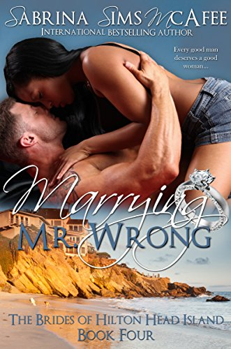 (MARRYING MR. WRONG (The Brides of Hilton Head Island Book)