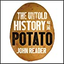 The Untold History of the Potato Audiobook by John Reader Narrated by Martin Hyder