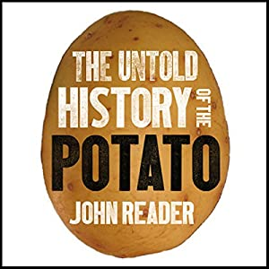 The Untold History of the Potato Audiobook