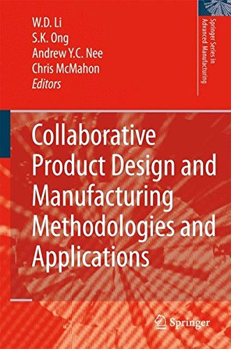 Collaborative Product Design and Manufacturing Methodologies and Applications (Springer Series in Advanced Manufacturing) by W D Li