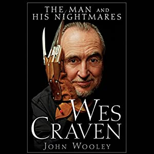 Wes Craven: The Man and his Nightmares Audiobook