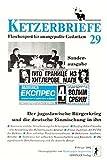 Der jugoslawische Bürgerkrieg und die deutsche Einmischung in ihn: Ketzerbriefe 29, Sonderausgabe (Ketzerbriefe / Flaschenpost für unangepasste Gedanken. Sonderhefte)
