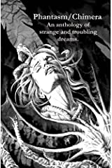 Phantasm/Chimera: An Anthology of Strange and Troubling Dreams