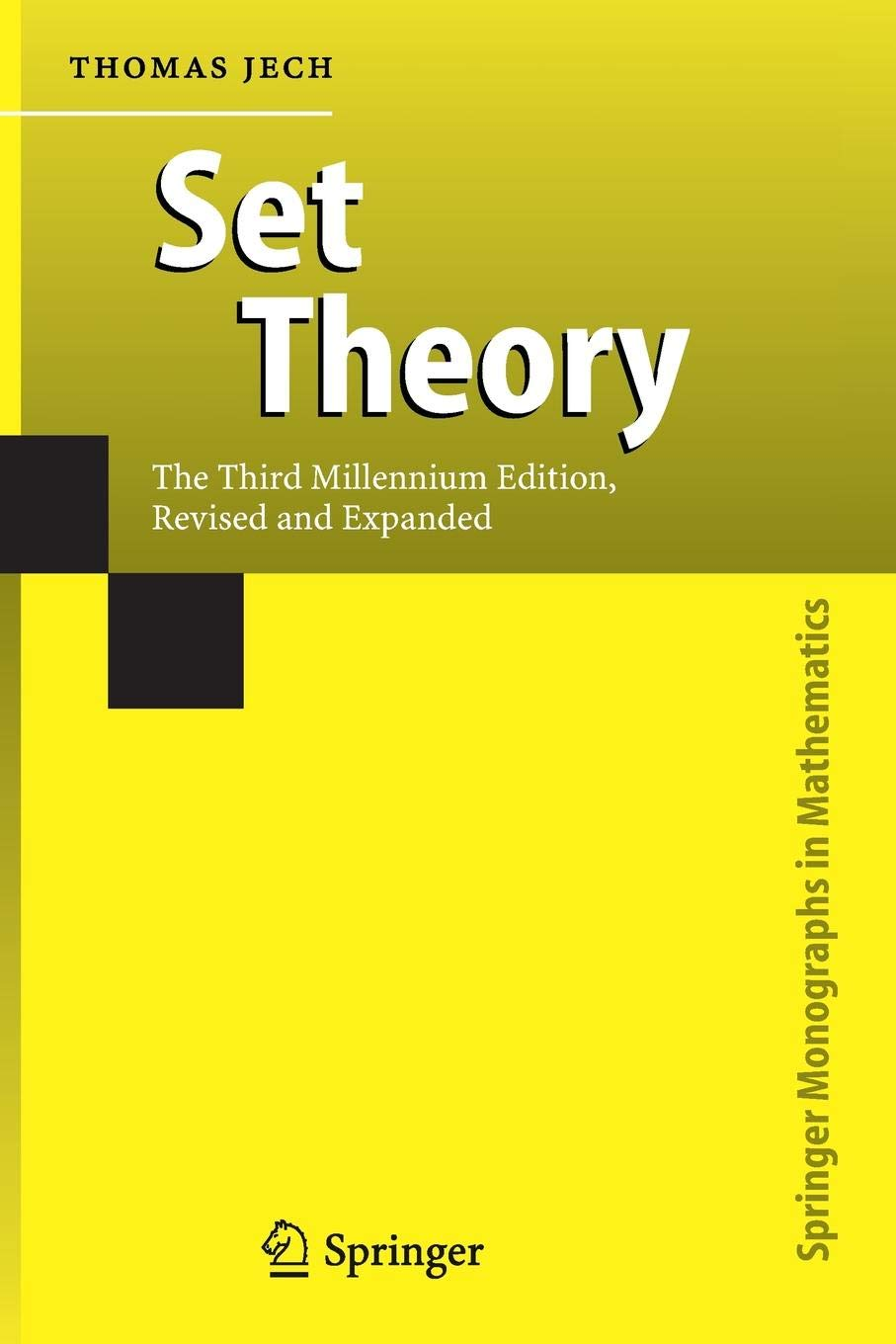 Set Theory: The Third Millennium Edition revised and expanded (Springer Monographs in Mathematics)
