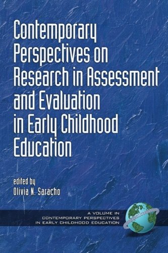 Contemporary Perspectives on Research in Assessment and Evaluation in Early Childhood Education (Contemporary Perspectives in Early Childhood Education)