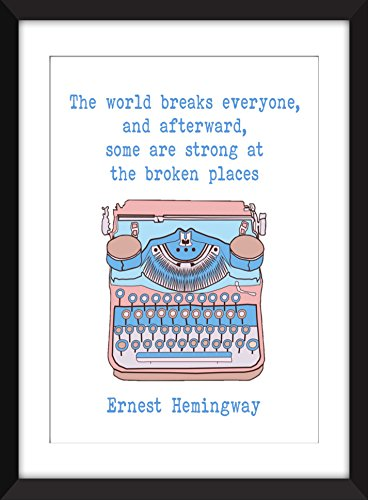 Ernest Hemingway - The World Breaks Everyone Quote - Unframed - Mail International Class Tracking First Number