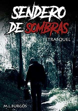 Sendero De Sombras: Tetrasquel