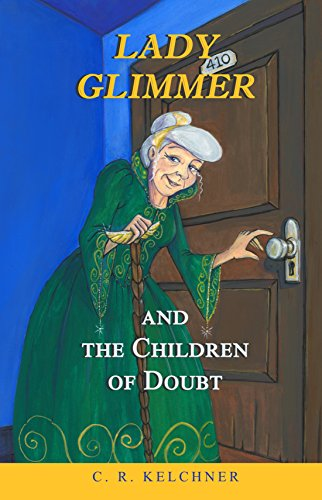 Lady Glimmer and the Children of Doubt