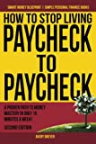 How to Stop Living Paycheck to Paycheck: A proven path to money mastery in only 15 minutes a week! (Smart Money Blueprint) (Volume 1)