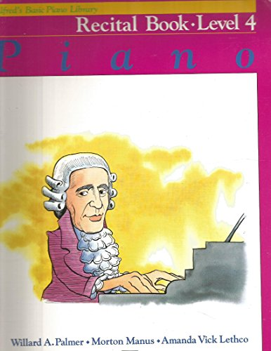 Alfred's Basic Piano Course, Recital Book Level 4: Piano (Alfred's Basic Piano Library) by Palmer, Willard A.; Manus, Morton; Lethco, Amanda published by Alfred Pub Co [Paperback] 1982