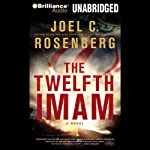 The Twelfth Imam: A Novel | Joel C. Rosenberg