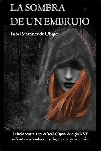 La sombra de un embrujo: Amazon.es: Martínez de Ubago, Isabel: Libros