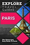 img - for EXPLORE Travel Guides Paris: The Quick And Easy Guide To Paris book / textbook / text book