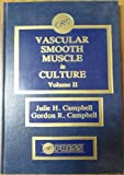 Vascular Smooth Muscle in Culture, Gordon R. Campbell, 0849343275