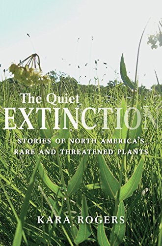 The Quiet Extinction: Stories of North America's Rare and Threatened Plants
