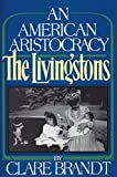img - for An American Aristocracy: The Livingstons book / textbook / text book