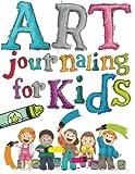 Art Journaling For Kids