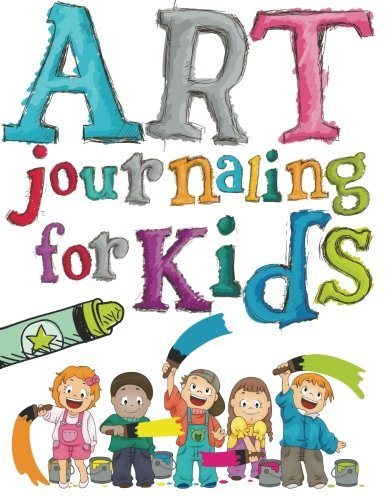 Art Journaling For Kids by Speedy Publishing LLC