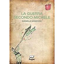La guerra secondo Michele (Italian Edition)