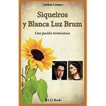 Siqueiros y Blanca Luz Brum: Una pasion tormentosa