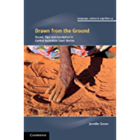 Drawn from the Ground: Sound, Sign and Inscription in Central Australian Sand Stories (Language Culture and Cognition Book 13)