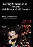 DisneyMouseLinks Presents - Walt Disney World Parades