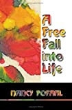 A Freefall into Life, Nancy Pofahl, 160693273X