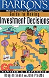 Barron's Guide to Making Investment Decisions, Sease, Douglas and Prestbo, John A., 0137985304