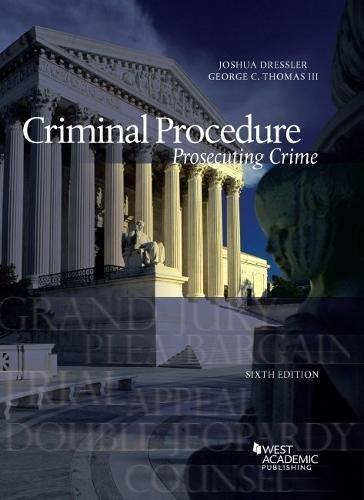 Criminal Procedure, Prosecuting Crime (American Casebook Series)