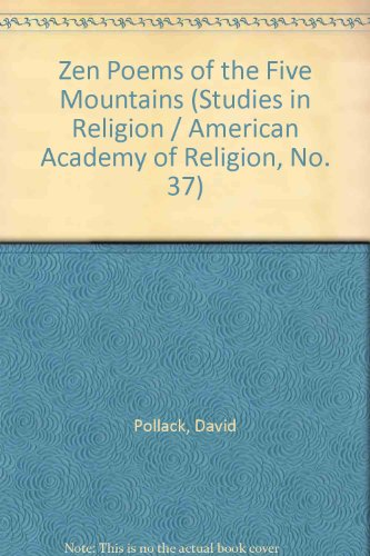 Zen Poems of the Five Mountains (Studies in Religion / American Academy of Religion, No. 37)
