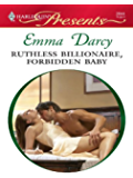 Ruthless Billionaire, Forbidden Baby: A Billionaire Romance