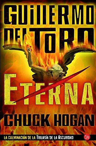 Eterna (Trilogía de la oscuridad 3) (Colección Narrativa) Tapa blanda – 19 oct 2012 Guillermo del Toro PUNTO DE LECTURA 8466326448 New York (N.Y.); Fiction.