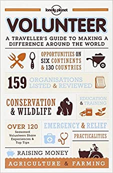 Volunteer: A Traveller's Guide to Making a Difference Around the ...