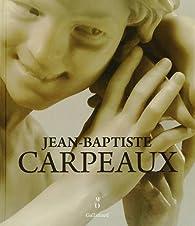 Carpeaux (1827-1875): Un sculpteur pour l'empire par Elena Carrara