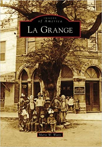 La Grange (Images of America: Texas) by Marie W. Watts (2008-07-30)