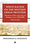 White Racism on the Western Urban Frontier, Mohammad A. Chaichian, 1592213766