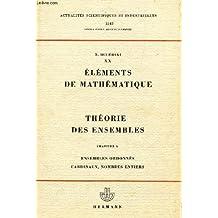 20 - elements de mathematique - livre 1 - theorie des ensembles - chapitre 3 - ensembles ordonnes cardinaux, nombres entiers