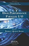 img - for High Performance Parallel I/O (Chapman & Hall/CRC Computational Science) book / textbook / text book