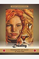 DUALITY - colouring book and journal by Tanya Bond - contrast greyscale edition: coloring book and writing journal based on Duality Deck artist oracle cards by Tanya Bond