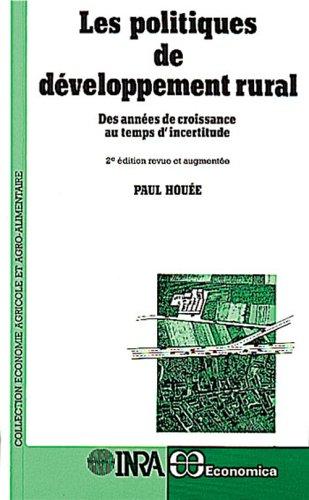 Les politiques de développement rural: Des années de croissance au temps d'incertitude (Collection Economie agricole et agro-alimentaire) (French Edition)