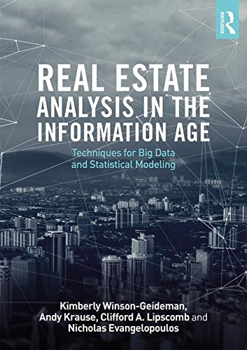 Real Estate Analysis in the Information Age: Techniques for Big Data and Statistical Modeling by Routledge