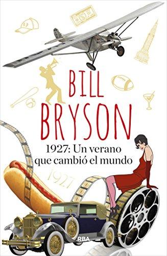 1927: Un verano que cambió el mundo por Bill Bryson