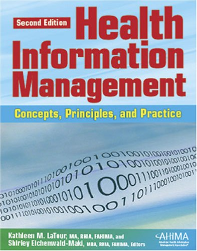 Health Information Management: Concepts, Principles, and Practice, Second Edition