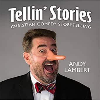 Tellin Stories Christian Comedy Storytelling By Andy