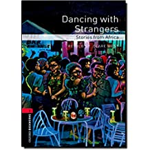 Oxford Bookworms Library: Dancing with Strangers: Stories from Africa: Level 3: 1000-Word Vocabulary (Oxford Bookworms Library, Stage 3)