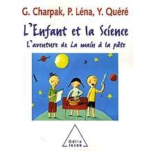 ENFANT ET LA SCIENCE (L') : L'AVENTURE DE LA MAIN À LA PÂTE