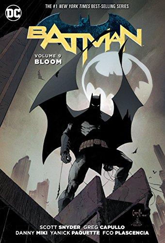 Batman Vol. 9: Bloom (The New 52) (Batman: the New 52!) (New Detective Batman 3 52 Comics)