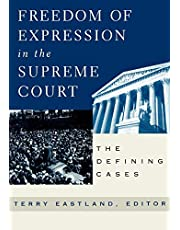 Freedom of Expression in the Supreme Court: The Defining Cases