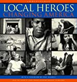 Local Heroes Changing America, Tom Rankin and Trudy Wilner Stack, 0393050289